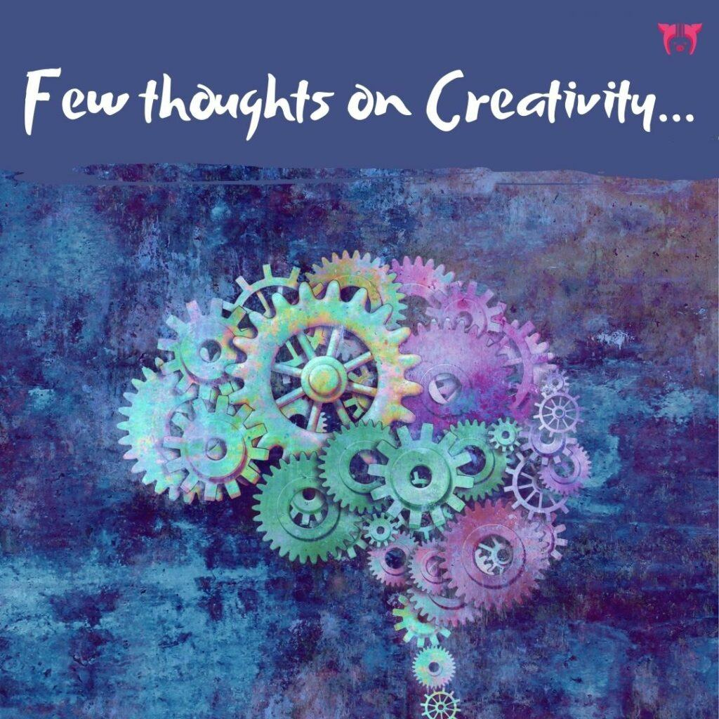 Few thoughts on creativity by CottonNutty